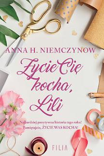 Anna H. Niemczynow. Życie Cię kocha, Lili.