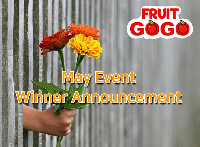 [Fruit Gogo May Event Winners Announcement!]🎁🥳