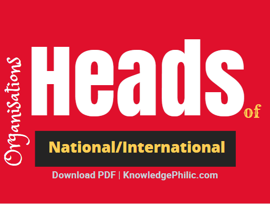Latest & Complete List of Heads of National/International