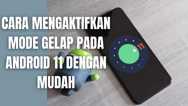 """Cara Mengaktifkan Mode Gelap Pada Android 11 Dengan Mudah Di dalam mengaktifkan mode gelap pada perangkat Android 11, silahkan ikuti langkah-langkah berikut :  Di perangkat, buka """"Aplikasi Setelan"""" Ketuk """"Aksesibilitas"""" Di bagian """"Tampilan"""", aktifkan """"Tema Gelap""""    Nah itu dia bagaimana cara untuk mengaktifkan mode gelap pada Android 11 dengan mudah. Melalui bahasan di atas bisa diketahui mengenai cara mengaktifkan mode gelap pada Android 11. Mungkin hanya itu yang bisa disampaikan di dalam artikel ini, mohon maaf bila terjadi kesalahan di dalam penulisan, dan terimakasih telah membaca artikel ini.""""God Bless and Protect Us"""""""