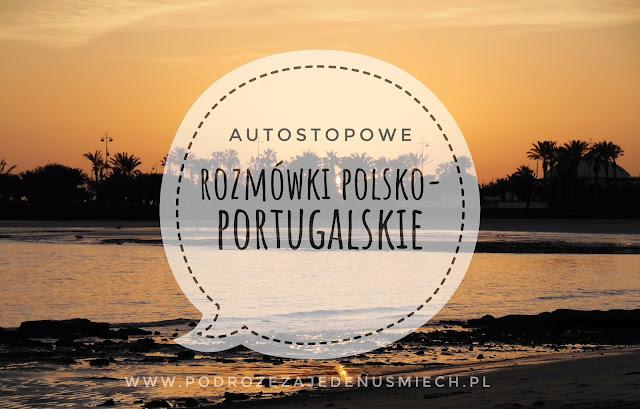 rozmówki polsko-portugalskie, rozmówki, portugalia, portugalia autostop, podstawowe zwroty, język portugalski, autostopowe rozmówki, portugalia autostop