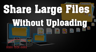 How to Share Large Files Without Uploading