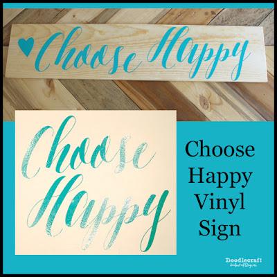 http://www.doodlecraftblog.com/2015/08/choose-happy-vinyl-sign.html
