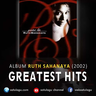 Download lagu Ruth Sahanaya Album Greatest Hits Mp3 Full Rar