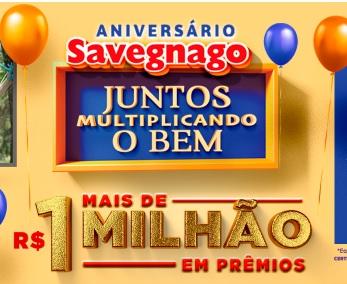 Promoção Aniversário 2020 Savegnago 1 Milhão Prêmios - Juntos Multiplicando Bem