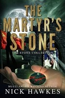 The Martyr's Stone by Nick Hawkes