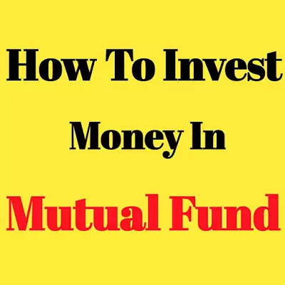 How To Invest Money In Mutual Fund