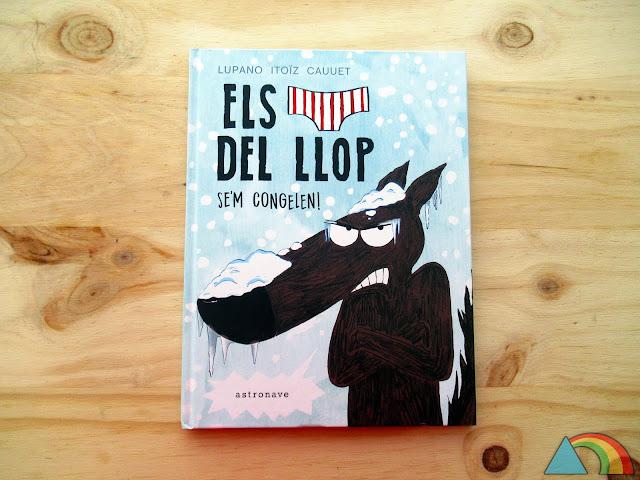 """Portada del libro """"El lobo en calzoncillos. ¡Se me congelan!"""""""