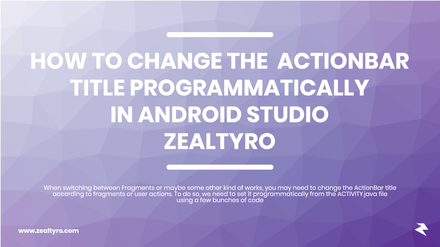 How To Change The ActionBar Title Programmatically In Android Studio