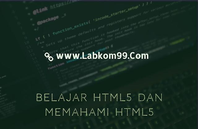 Belajar HTML5 Dan Memahami HTML5
