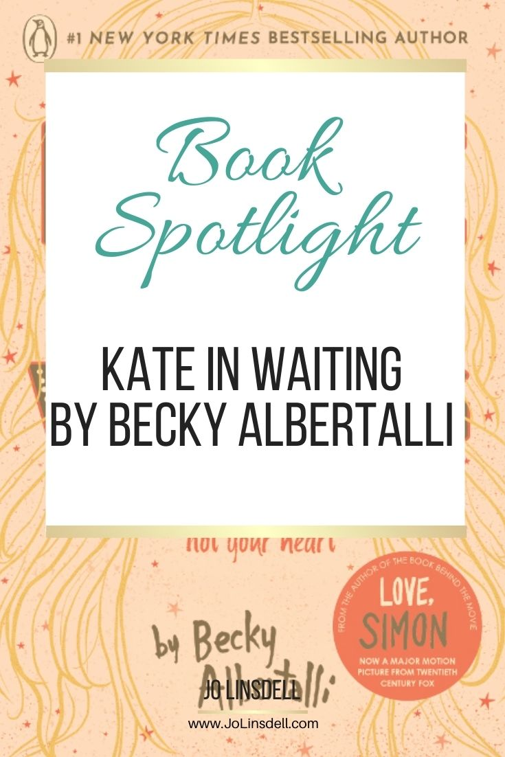 Book Spotlight: Kate In Waiting By Becky Albertalli