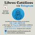 DESCARGABLES: LIBROS CATOLICOS en nuestro espacio de TELEGRAM