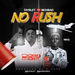 [Music]: Tayblet ft Mohbad - No Rush