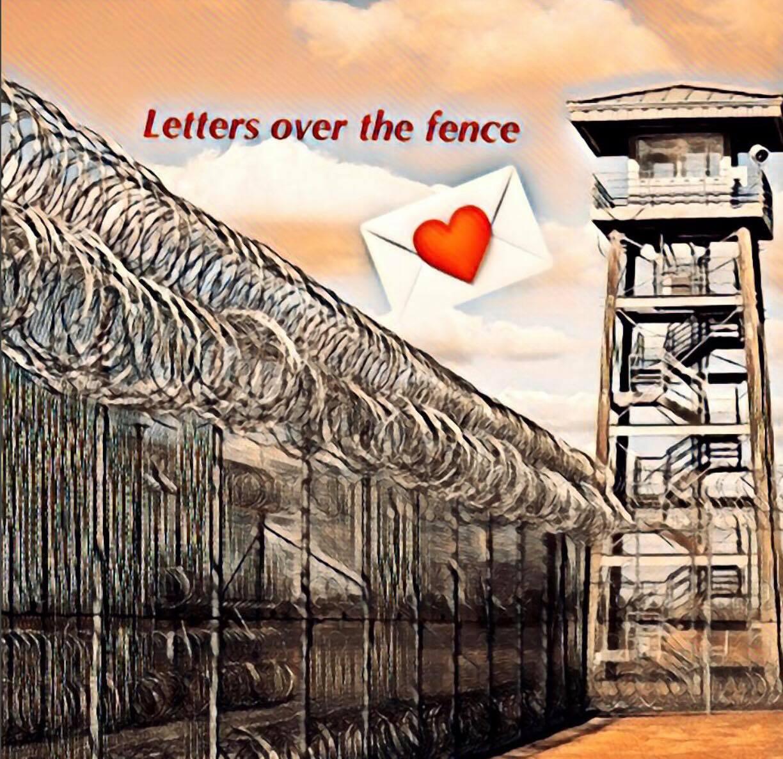 Letters Over The Fence - Prison Pen Pals