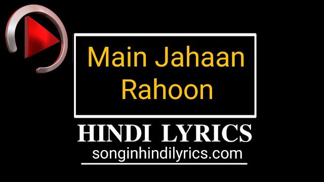 Main Jahaan Rahoon Lyrics - Namastey London