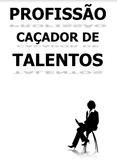 EBOOK PROFISSAO CACADOR DE TALENTOS