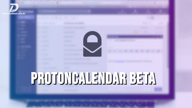 ProtonMail lança uma alternativa ao Google Calendar focado na privacidade