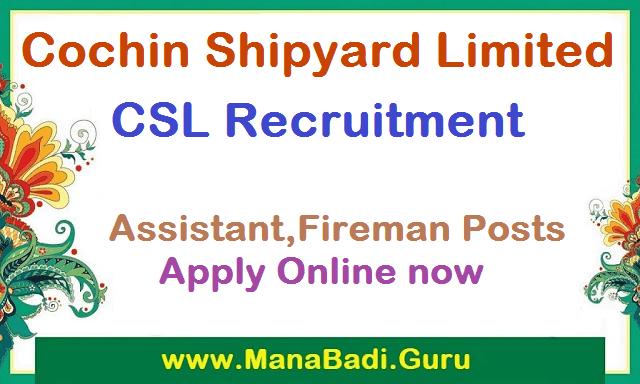 latest jobs, CSL Recruitment, Cochin Shipyard Limitd, Assistant, Fireman, CSL Jobs, apply online