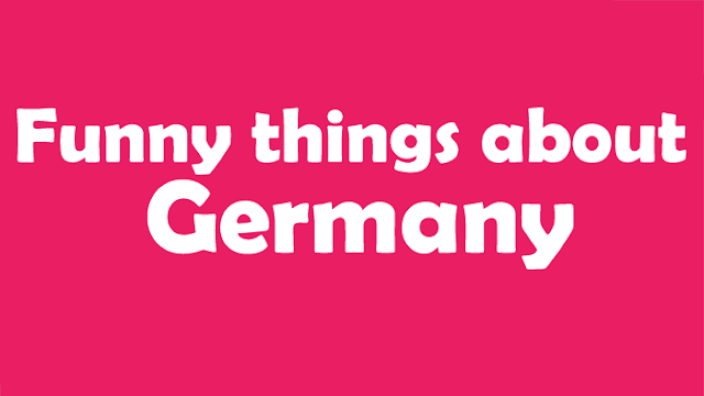 Funny things about Germany