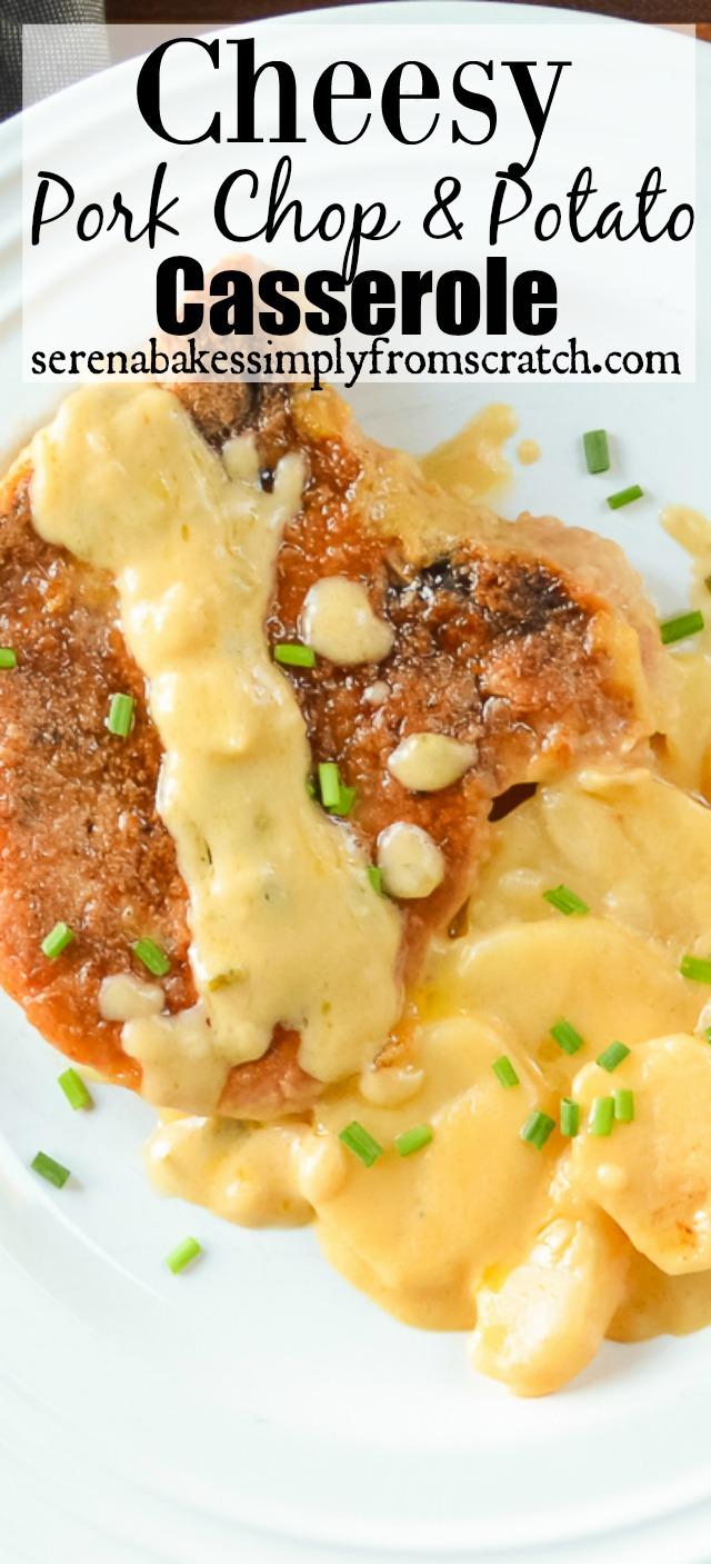 Cheesy Pork Chop And Potato Casserole An Easy To Make Family Favorite Recipe