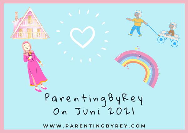 ParentingByRey On Juni 2021