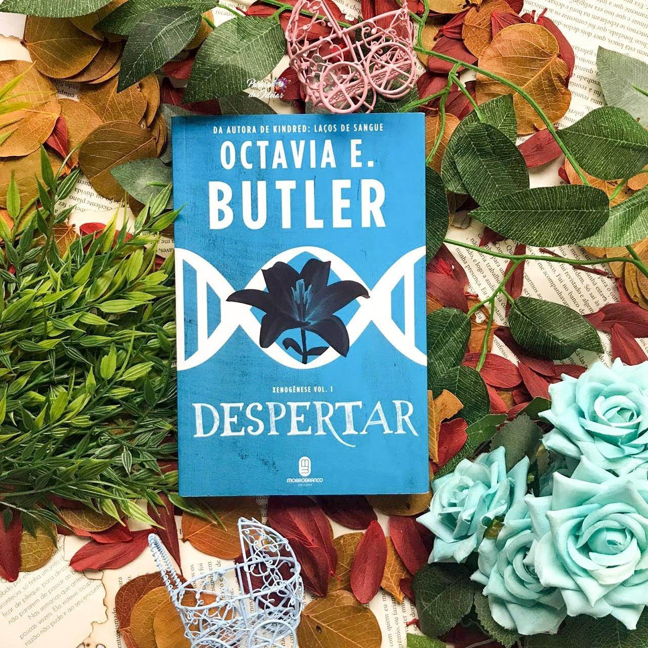 Despertar #01 || Octávia E. Butler