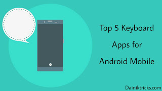 Android mobile ke liye top 5 keyboard apps