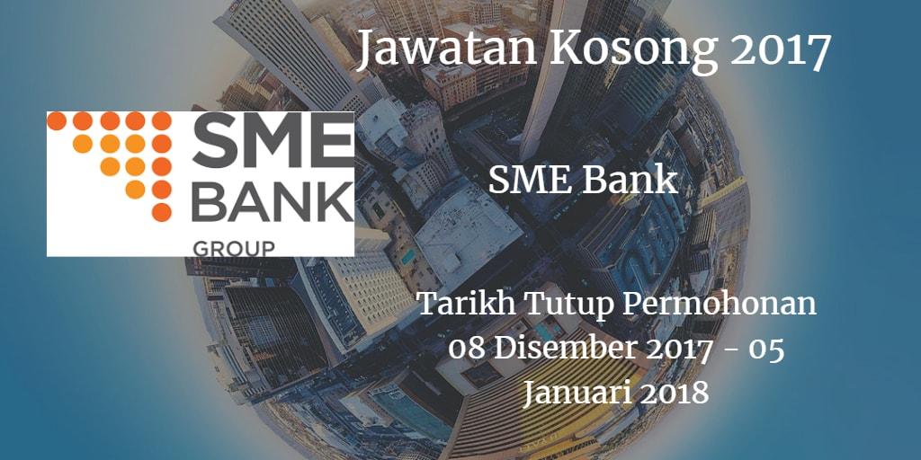 Jawatan Kosong SME Bank 08 Disember 2017 - 05 Januari 2018