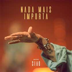Baixar Música Gospel Nada Mais Importa - SIAO Sounds Mp3