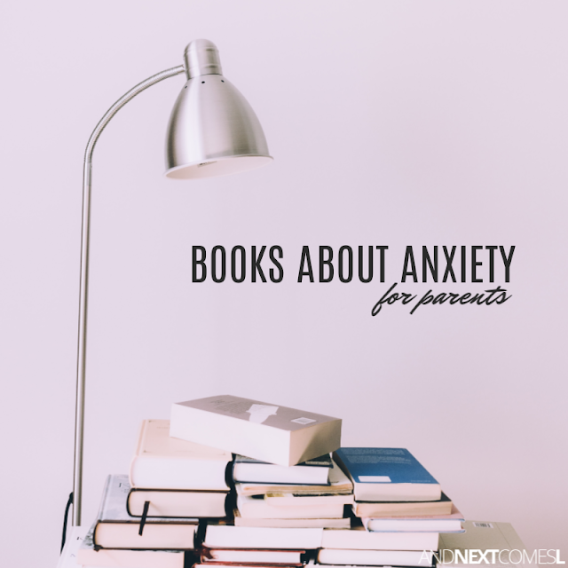 Good books about anxiety for parents of anxious teens and kids