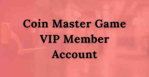 Coin Master game VIP member account