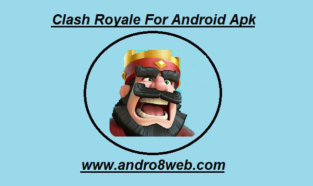 تحميل لعبة كلاش رويال Clash Royale v3.2.1 لأجهزة الأندرويد آخر إصدار 2020