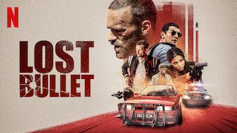 مشاهدة و تحميل  فيلم Lost Bullet 2020 مترجم