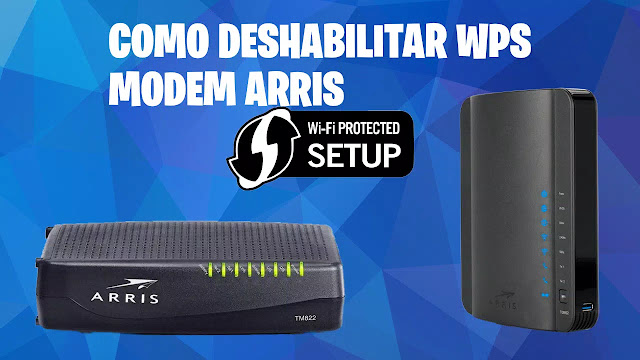 Desactivar wps modem Arris