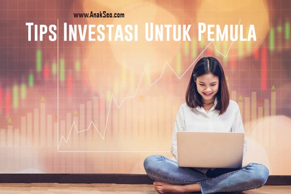 Tips Investasi Untuk Pemula Agar Cepat Sukses