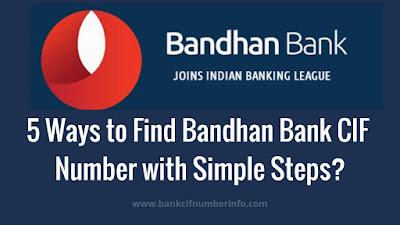 5 Ways to find Bandhan Bank CIF number