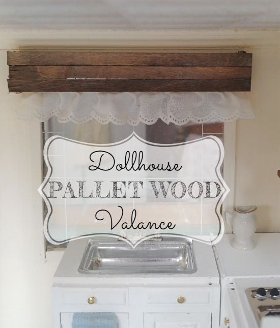 pallet wood window valance for your dollhouse