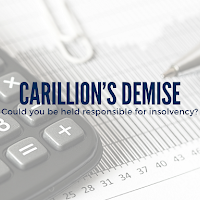 Carillion's Demise—Could You Be Held Responsible for Insolvency?