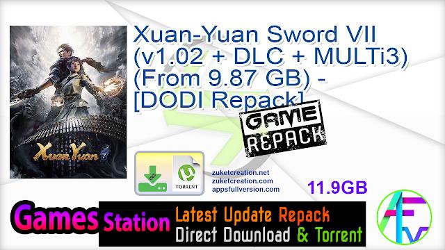 Xuan-Yuan Sword VII (v1.02 + DLC + MULTi3) (From 9.87 GB) – [DODI Repack]