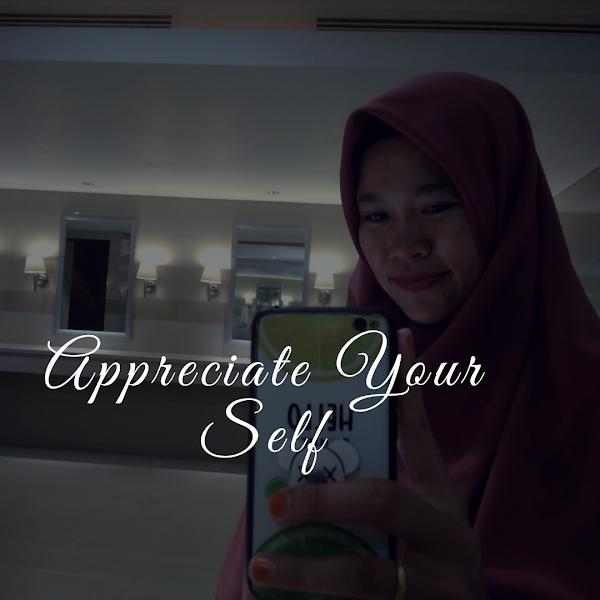 Mengapresiasi Diri Sendiri