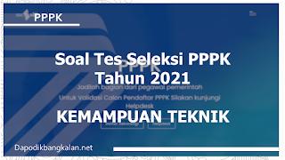 soal-dan-kunci-jawaban-pppk-p3k-kemampuan-teknis-bagian-2