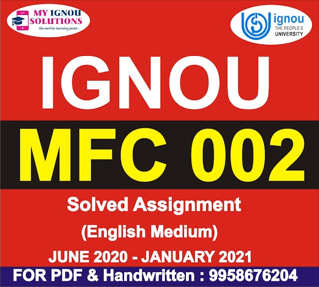 MFC 002 Solved Assignment 2020-21