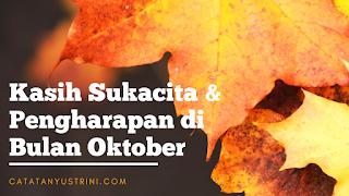 Kasih, Sukacita dan Pengharapan di Bulan Oktober