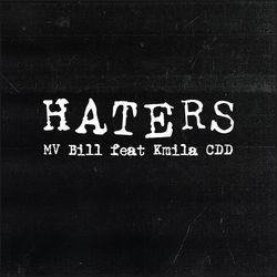 Capa Haters – MV Bill e Kmila Cdd Mp3 Grátis