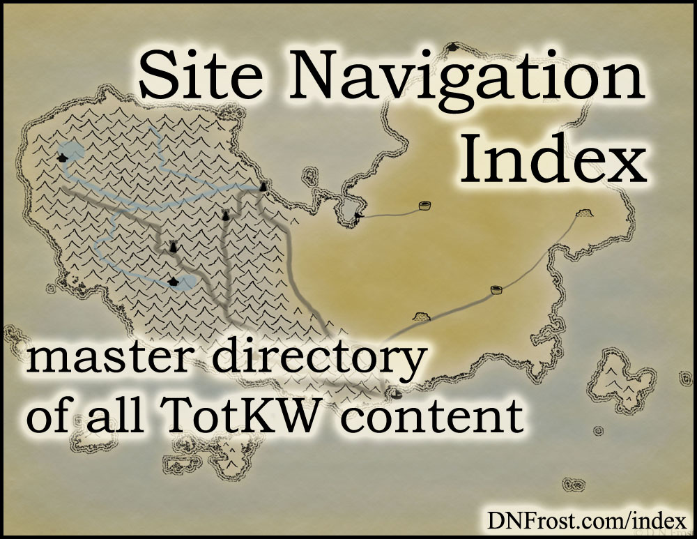 Site Navigation Index http://DNFrost.com/index Master directory of all TotKW content #TotKW by D.N.Frost @DNFrost13