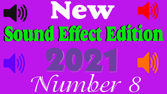 New Sound effect 2021 Edition number Eight (8)