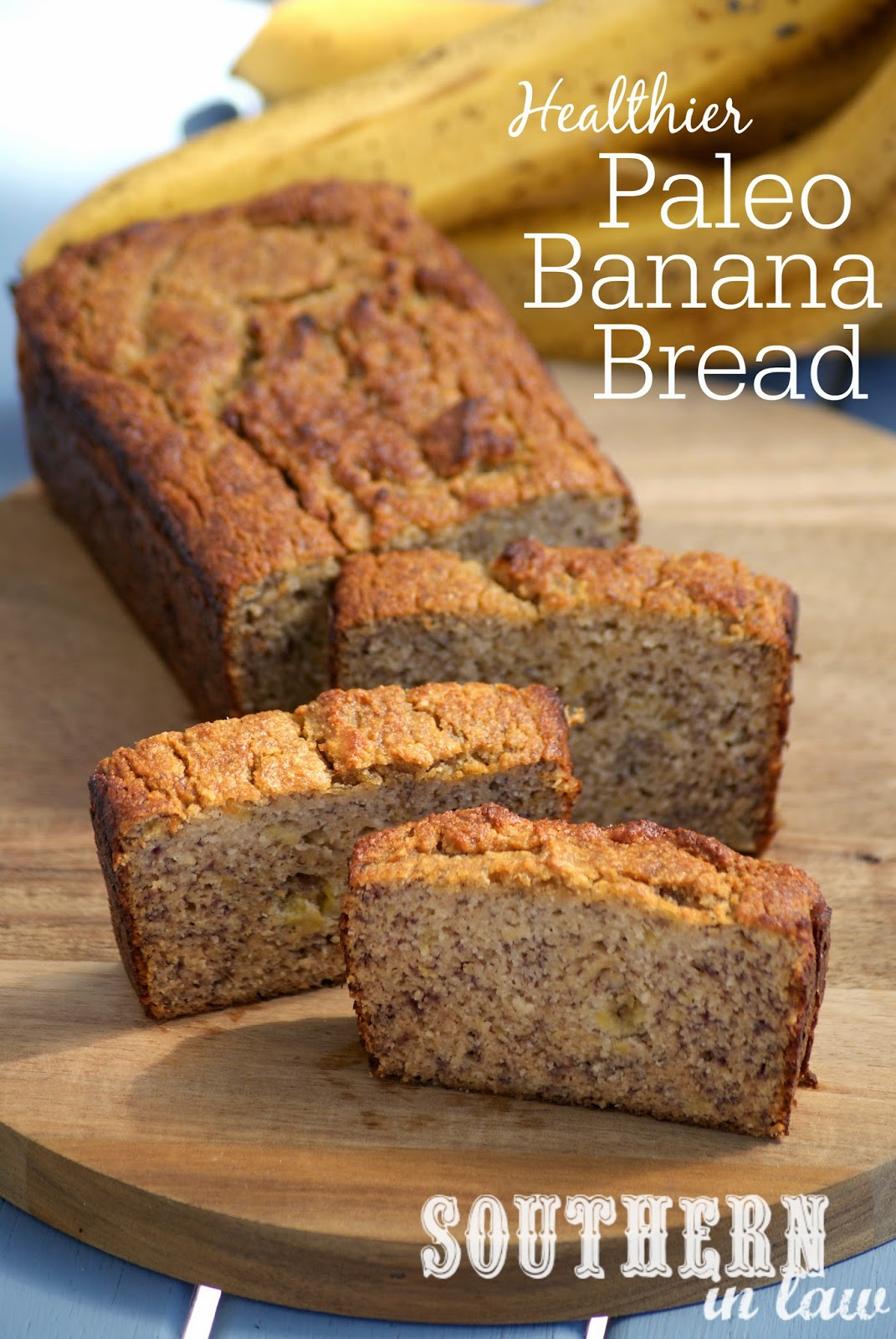 Southern In Law: Recipe: The Best Healthy Paleo Banana Bread