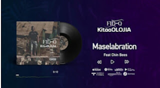 Download Audio | Fid Q - Maselabration Feat Chin Bees (KitaaOLOJIA) mp3