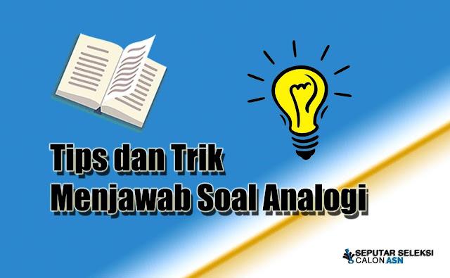 Tips dan Trik Menjawab Soal Analogi