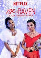 Zoe e Raven: Os Doze Presentes de Natal Dublado Online